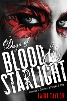 Cover Reveal: Days of Blood and Starlight (Daughter of Smoke and Bone #2) by Laini Taylor. Coming 11/6/12