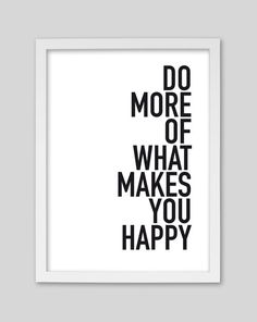 Do more of what makes you happy  - Druck von whiterabbit auf DaWanda.com