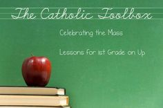 The Catholic Toolbox: Celebrating the Mass Lesson- People and Liturgical Objects at Mass