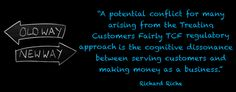 potential tcf regulatory approach conflict cognitive dissonance between making money and treating customers fairly