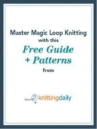Free downloadable eBook on how to Magic Loop Knit. I found this guide very detailed and helpful  to my learning process.