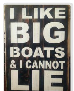 My Boats Plans - I Like Big Boats I Cannot Lie wood primitive sign by djantle Master Boat Builder with 31 Years of Experience Finally Releases Archive Of 518 Illustrated, Step-By-Step Boat Plans Lake House Signs, Lake Signs, Beach Signs, River House Decor, Cottage Signs, Nantucket, Les Hamptons, Lake Quotes, Haus Am See