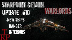 Starpoint Gemini Warlords:  Update  .610  - New Ships & Hangers Plus Mor...