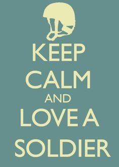 i love my soldier.
