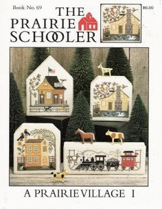 Papa Carlo: The Prairie Schooler. A Prairie Village Mill Hill Cross Stitch House, Cross Stitch Boards, Cross Stitch Samplers, Cross Stitching, Cross Stitch Embroidery, Modern Cross Stitch Patterns, Cross Stitch Designs, Blackwork, Prairie Village