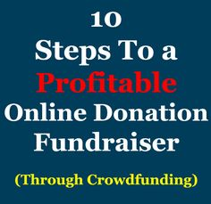 10 Steps to holding a super successful Online Donation Fundraising Campaign via Crowdfunding. Check it out: http://www.rewarding-fundraising-ideas.com/online-fundraising.html