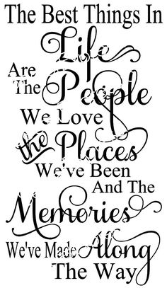 The Best Things in Life Are People we Love, Places We've Been and Memories Made SVG Jpeg File Personal Cutters Pattern Cut Out Print File by SecretGardenDecatur on Etsy Sign Quotes, Me Quotes, Motivational Quotes, Inspirational Quotes, Qoutes, Life Quotes Love, Great Quotes, Quotes To Live By, Monday Morning Quotes