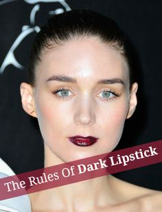 """The 5 Rules Of Dark Lipstick I don't necessarily believe in """"rules"""" in style, but this is good advice."""