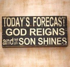 """I love that when the Lord lives within, the Son always shines! """"Today's forecast: God reigns and the son shines"""" :)) Christian Life, Christian Quotes, Christian Crafts, Christian Decor, Christian Friends, Christian Messages, Adonai Elohim, After Life, Lettering"""
