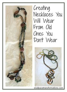 Don't let your old necklaces gather dust remake them into necklaces you will wear.