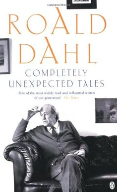 Completely Unexpected Tales - Stories by Roald Dahl is now available in TBS Online Bookstore. Roald Dahl, Famous Short Stories, Tales Of The Unexpected, Editorial, Dark And Twisted, Story Writer, Childrens Books, Novels, Reading
