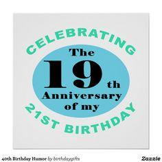 40th Birthday Humor Poster   Zazzle