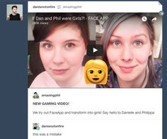Dan's Tumblr Reblog/Comment for If Dan and Phil were Girls?! - FACE APP