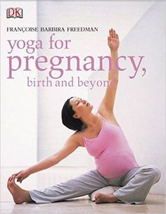 Yoga for Pregnancy, Birth and Beyond
