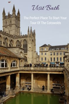 Visit Bath The Perfect Place To Start Your Tour Of The Cotswolds
