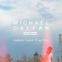 Michael Calfan - Nobody Does It Better by Michael Calfan on SoundCloud