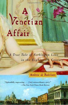 A Venetian Affair: A True Tale of Forbidden Love in the 18th Century by Andrea di Robliant