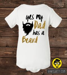 Yes My Dad Has a Beard baby Onesie, Adorable Pretty Fashion, Gold Glitter ,Onesie Great baby gift. Long or Short Sleeve Glitter onesies. Adorable little fashion