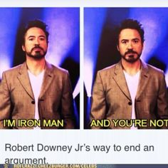 I can't tell the difference between RDJ and Iron Man.. I don't think RDJ can either..lol