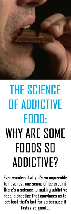 The Science of Addictive Food. This is the science behind why some foods are so irresistible. #nutrition #food #eating #addictivefood