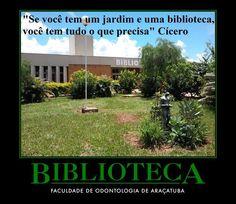 """""""Se você tem um jardim e uma biblioteca, você tem tudo o que precisa"""" Cícero"""