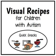 Visual Recipes for Children with Autism: Quick Snacks by theautismhelper.com