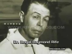 Royal Rife In His Own Words