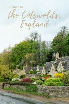 Three Days in the Cotswolds: A Complete Itinerary to the most charming villages in England