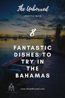 8 Local dishes to try when you visit The Bahamas - The UnboXXed