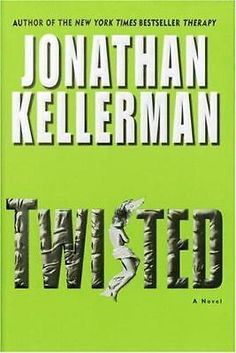Twisted by Jonathan Kellerman (2004, Hardcover) w.Dust Jacket