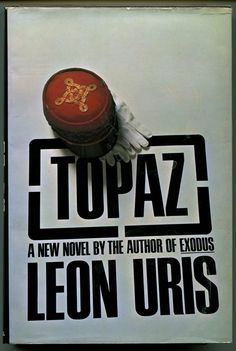Topaz by Leon Uris. Traded In today @ Canterbury Tales Bookshop / Book exchange, Pattaya.
