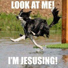 Look at me! I'm Jesusing!
