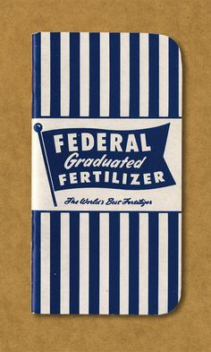 Federal Graduated Fertilizer. The World's Best Fertilizer.