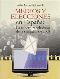 Medios y elecciones en España. Universidad de Granada, 2013