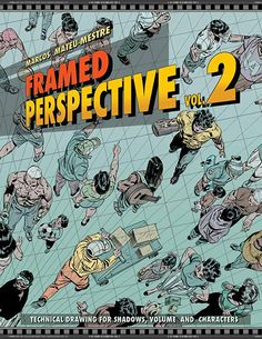 Building on the foundation established with Framed Perspective, Vol. 1: Technical Drawing for Visual Storytelling, artist and best-selling author Marcos Mateu-Mestre delves deeper into particular elements that can make or break an illustration with Framed Perspective, Vol. 2: Technical Drawing for Shadows, Volume, and Characters.  Here he covers such challenging tasks as projecting shadows in proper perspective on various environments and depicting characters in perspective set in different…