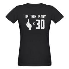 30th Birthday, Funny, Organic Women's T-Shirt (dar