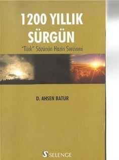 """1200 Yıllık Sürgün - """"Türk"""" Sözünün Hazin Serüveni / D. Ahsen Batur"""