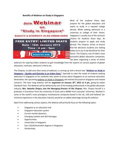 The Chopras, India's leading global education company, is organising a webinar on Study in Singapore on January 16th, 2015 at 4 pm. The webinar will focus on various aspects of studying in Singapore.