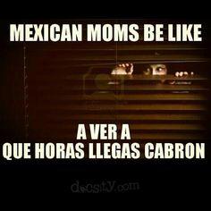 #Mexican #moms be like... a ver a que horas llegas #cabron!!
