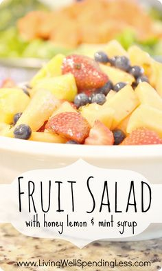 Fresh Fruit Salad with Honey Lemon & Mint Syrup--the perfect addition to a Sunday brunch or summer barbecue!  The simple syrup makes it soooooo good!