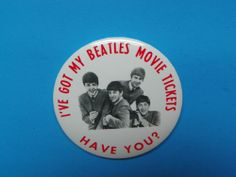 """3"""" BEATLES """"HARD DAYS NIGHT""""  PIN-""""I'VE GOT MY BEATLES MOVIE TICKETS-HAVE YOU?"""""""