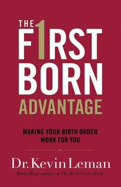 Firstborn Advantage, The: Making Your Birth Order Work for You by Kevin Leman,http://www.amazon.com/dp/B002MAQTMO/ref=cm_sw_r_pi_dp_ksRysb1P8MWQM0SB