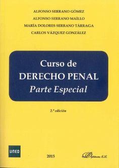 Curso de derecho penal. Parte especial / Alfonso Serrano Gómez ... [et al.].. -- 2ª ed.. -- Madrid : Dykinson : UNED, 2015.