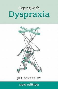 Coping with Dyspraxia. This updated edition of Coping with Dyspraxia explains…