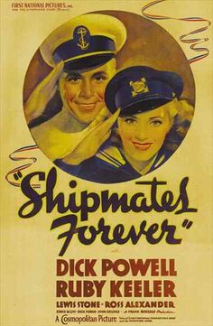 Shipmates Forever (1935)Stars: Dick Powell, Ruby Keeler, Lewis Stone, Ross Alexander ~ Director: Frank Borzage