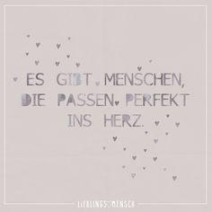Es gibt Menschen, die passen perfekt ins Herz. - VISUAL STATEMENTS®