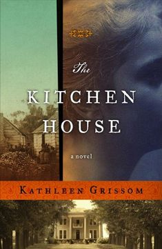 The Kitchen House by Kathleen Grissom: 'When a white servant girl violates the order of plantation society, she unleashes a tragedy that exposes the worst and best in the people she has come to call her family.'