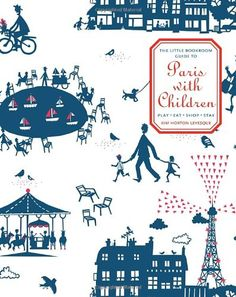 The Little Bookroom Guide to Paris with Children: Play, Eat, Shop, Stay. #saarloveskids