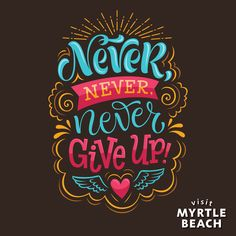 """Vector illustration with hand-drawn lettering. """"Never give up!"""" inscription for invitation and greeting card, prints and posters. Positive Quotes, Motivational Quotes, Inspirational Quotes, Positive Things, Positive Mindset, Study Quotes, Life Quotes, Swag Quotes, Hand Drawn Lettering"""