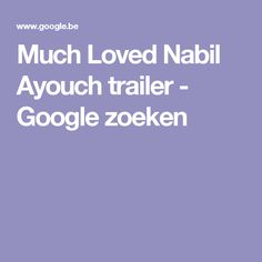 Much Loved Nabil Ayouch trailer - Google zoeken World Information, Search, Google, Searching